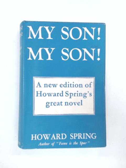 My Son! My Son! by Howard Spring