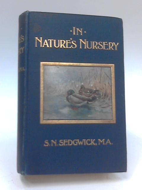 In Nature's Nursery by S. N. Sedgwick