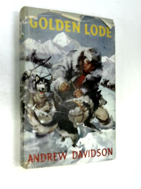 The golden lode. by Andrew Davidson