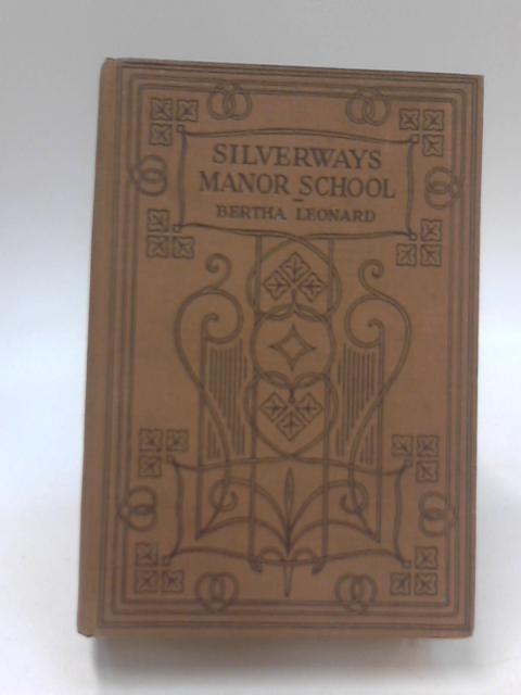 Silverways Manor School by Bertha Leonard