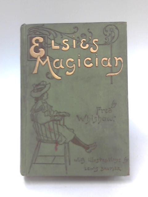 Elsies Magician by Fred Whishaw