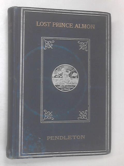 Lost Prince Almon by Pendleton, Louis
