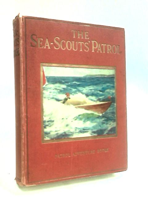 The Sea Scouts Patrol Adventure Book by Anon