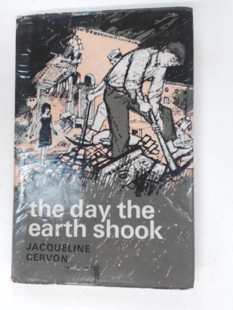 The Day The Earth Shook by Cervon, Jacqueline