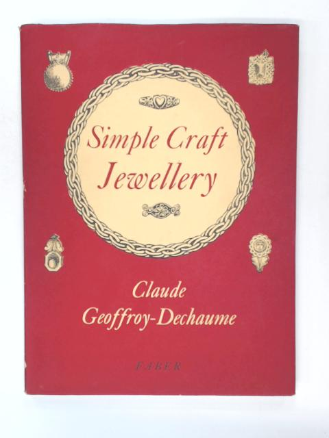 Simple Craft Jewellery: Adapted for Occupational Therapy by Geoffrey-Dechaume, Claude