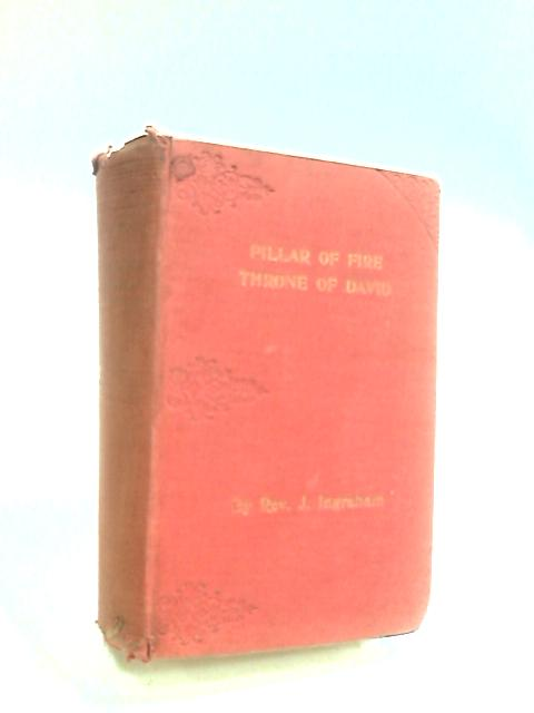 Pillar of Fire Throne of David by Ingraham, J. H.