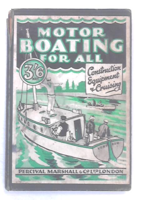 Motor Boating for All by Lindley-Jones, A. H.