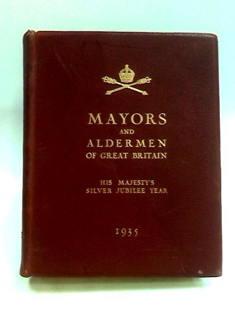 Mayors and aldermen of Great Britain By Donald Mackenziee