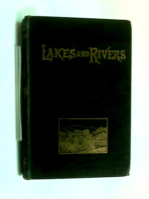 Lakes And Rivers by Charles O G Napier
