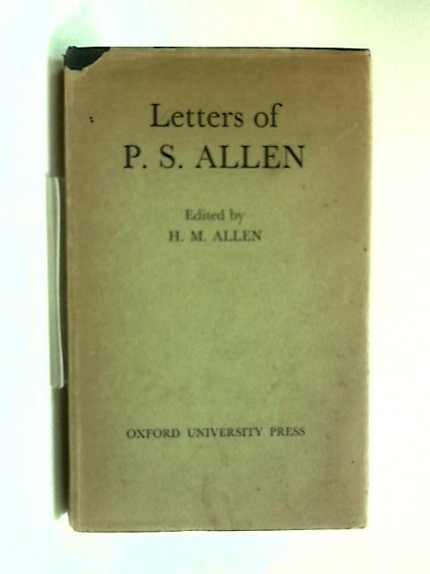 Letters of P. S. Allen by P. S Allen