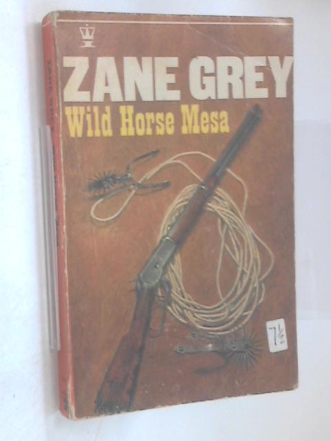 Wild Horse Mesa by Grey, Zane
