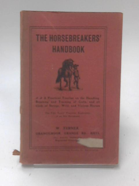 The Horsebreakers' Handbook by W. Turner