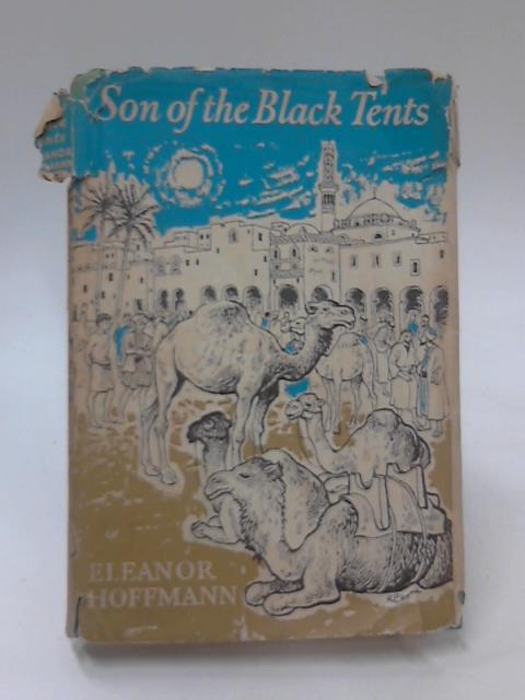 Son of the Black Tents by Eleanor Hoffmann