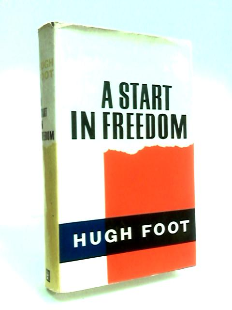 A Start in Freedom by Foot, Hugh