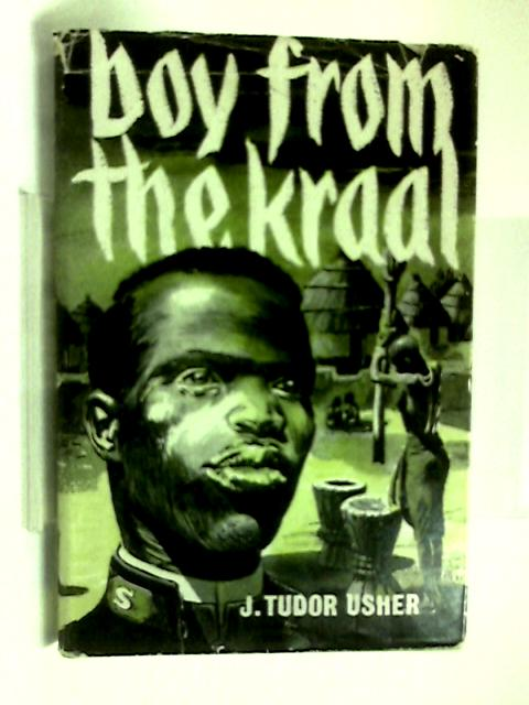 Boy from the Kraal: the Story of Stephen Ramhlala by John Tudor Usher