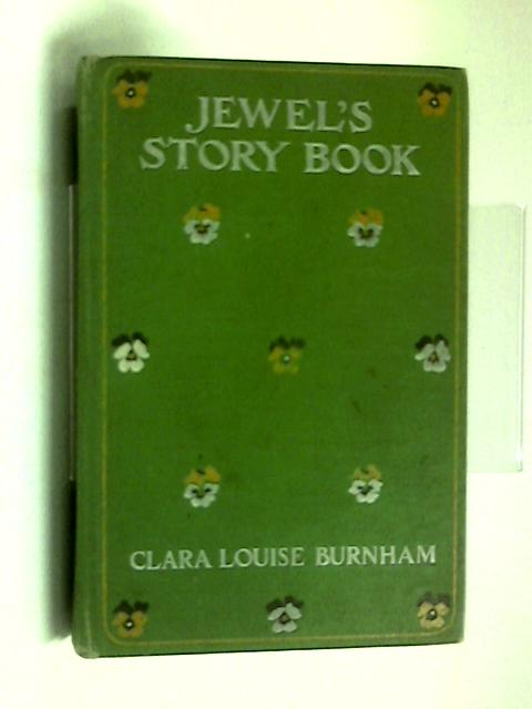Jewel's Story Book by Clara Luoise Burnham