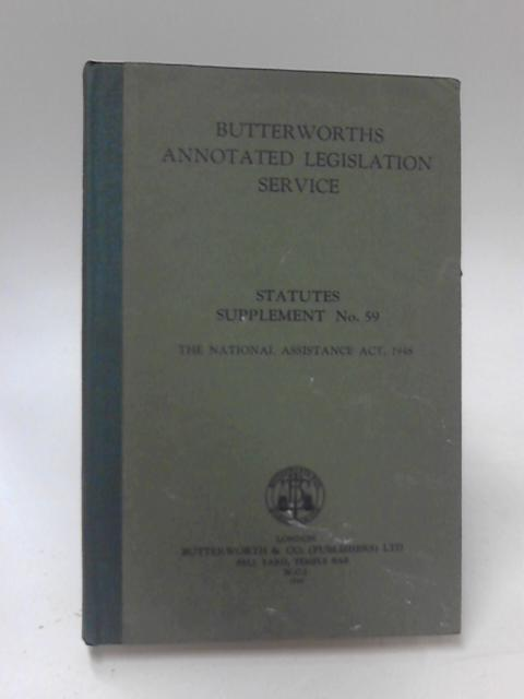 Butterworths Annotated Legislation Service Statutes Supplement No 59 The National Assistance Act 1948 by R. D. Steele