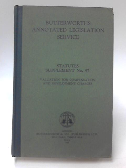 Butterworths Annotated Legislation Service Statutes Supplement No 57 valuation for compensation and development charges by Ronald Collier