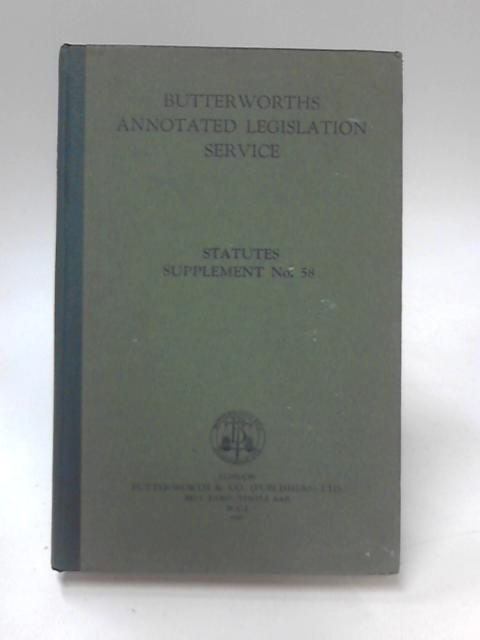 Butterworths Annotated Legislation Service Statutes Supplement No 58 by Anon