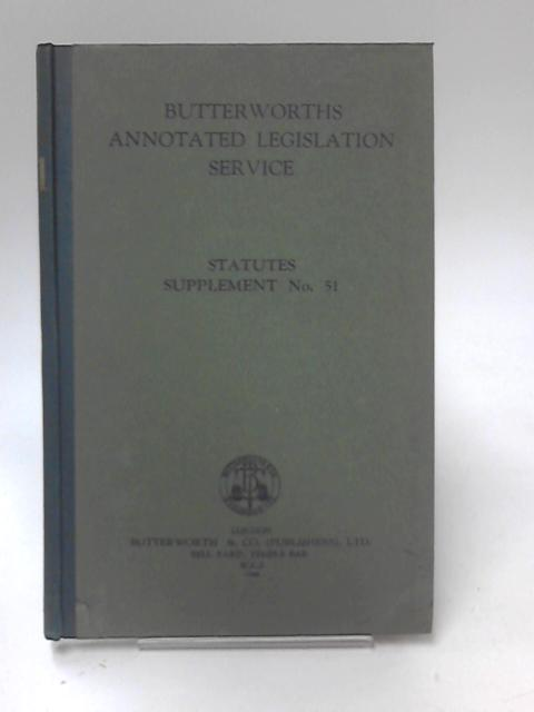 Butterworths Annotated Legislation Service Statutes Supplement No 51 by Anon