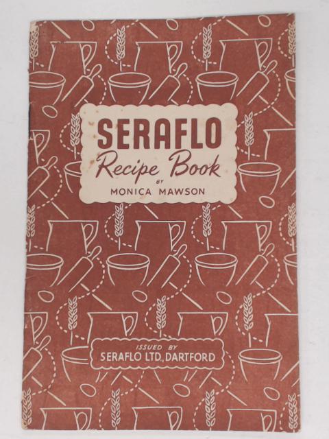 Seraflo: Recipe Book by Monica Mawson
