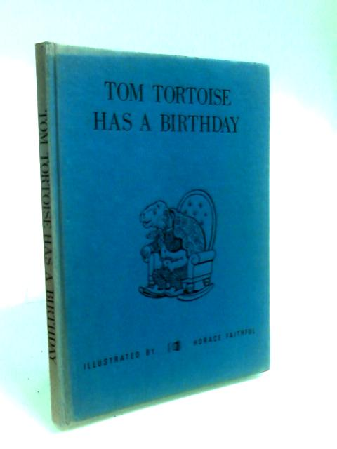 Tom Tortoise Has a Birthday by Holmes, Edward