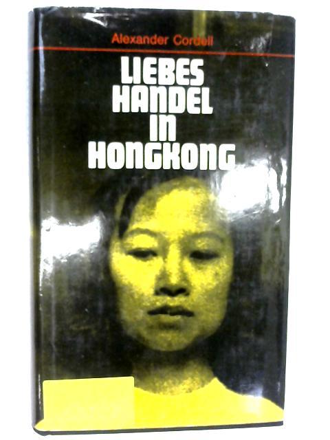 Liebeshandel in Hongkong by Alexander Cordell