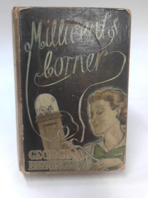 Millicent's Corner by George A. Birmingham