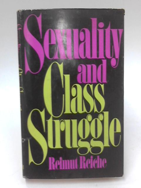 Sexuality and Class Struggle. by Reimut Reiche