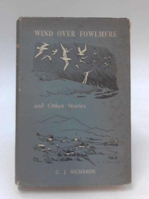 Wind over Fowlmere, and other stories by C. J. Richards