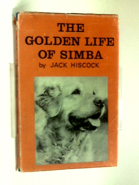 The golden life of simba by Jack Hiscock
