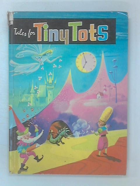 Tales for Tiny Tots by Leete-Hodge, Lornie