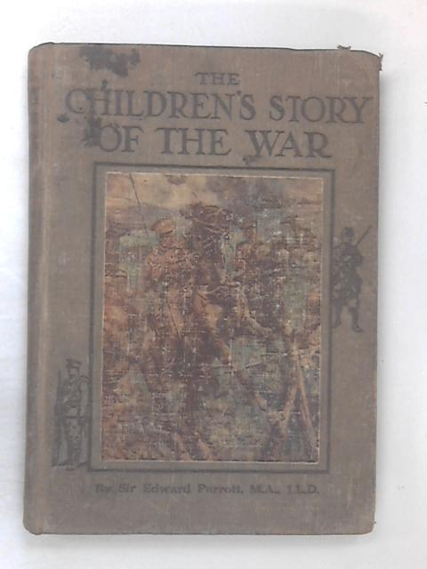 The Children's Story Of The War Vol 2 by Parrott, Sir Edward