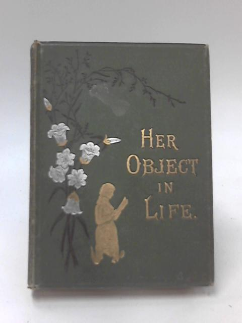 Her Object In Life by Isabella Fyvie Mayo