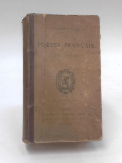 Anthologie des Poetes Francais XIX Siecel by Anon