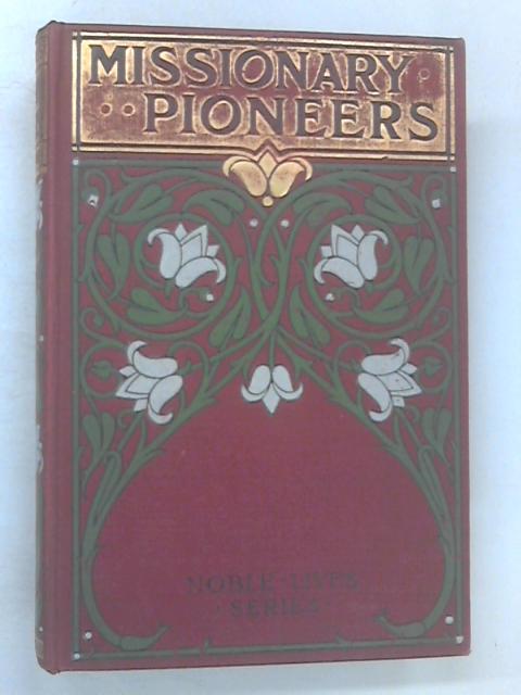 Missionary Pioneers by Jeanie Douglas Cochrane