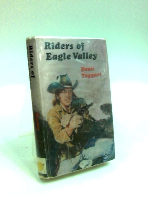 Riders of Eagle Valley by Taggart, Dean