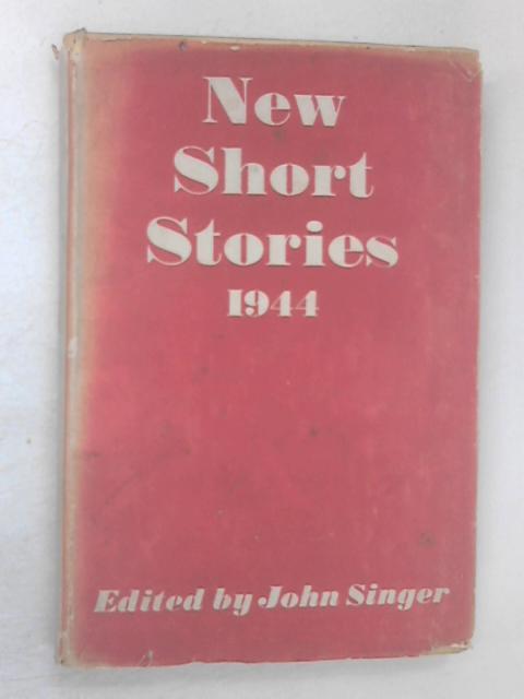 New Short Stories 1944 by Singer, John