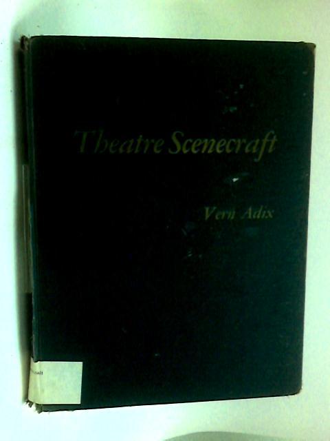 Theatre Scenecraft by Vern Adix
