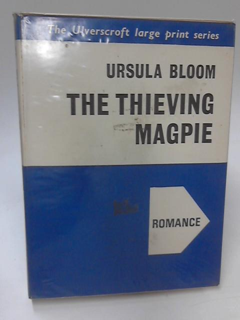 The Thieving Magpie by Ursula Bloom