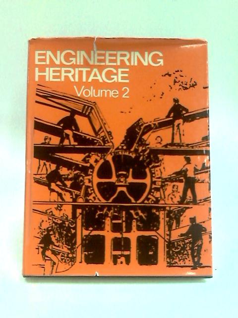Engineering Heritage Volume 2 by Selmer, E. G. (Ed.)