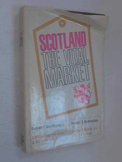 Scotland The Vital Market by G. D. Credland