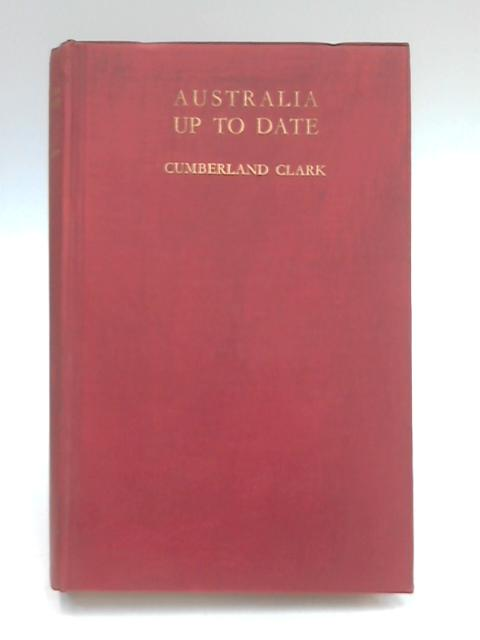 Australia up to Date by Cumberland Clark