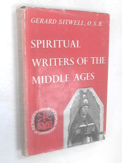 Spiritual writers of the Middle Ages. by Gerard Sitwell