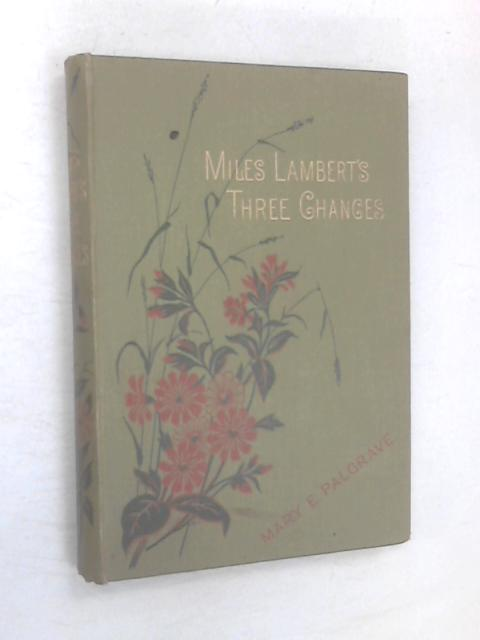 Miles Lambert's Three Chances by Mary E Palgrave
