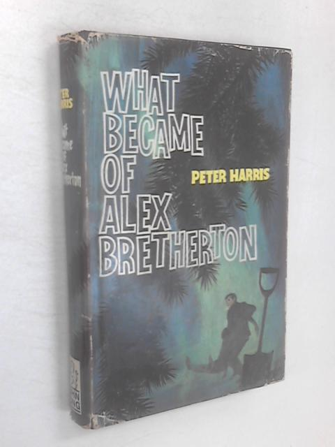 What Became of Alex Bretherton by Peter Harris