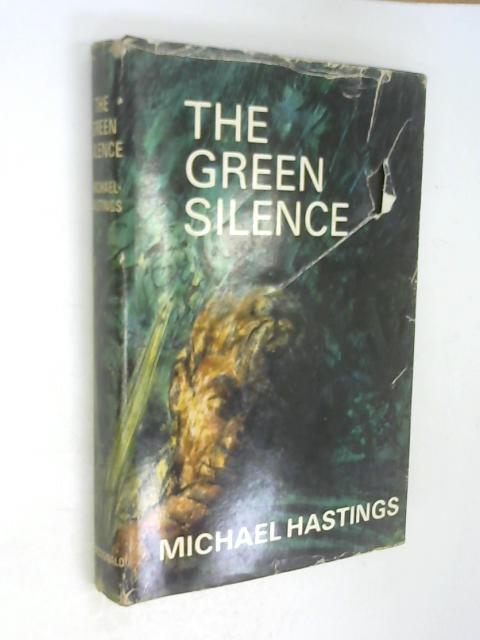 The green silence by Hastings, Michael
