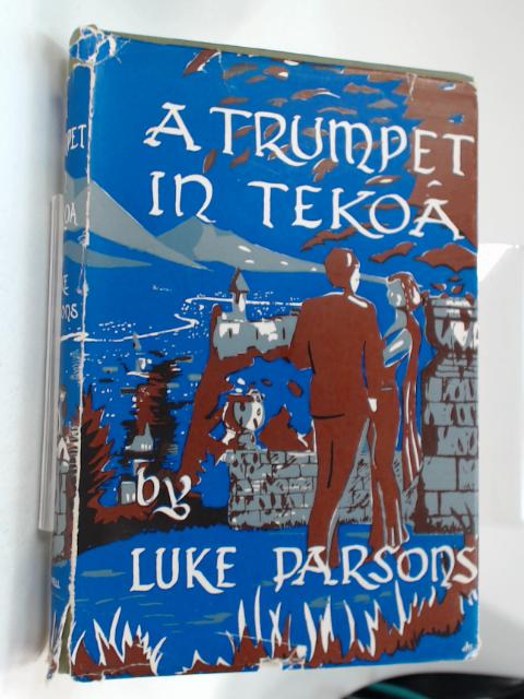 A trumpet in Tekoa by Parsons, Luke