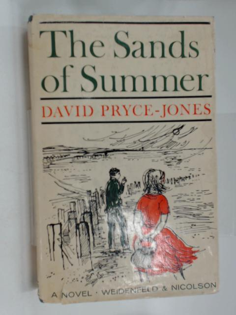 The Sands Of Summer by PRYCE-JONES, David.