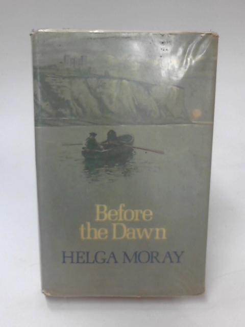 Before the Dawn by Helga Moray